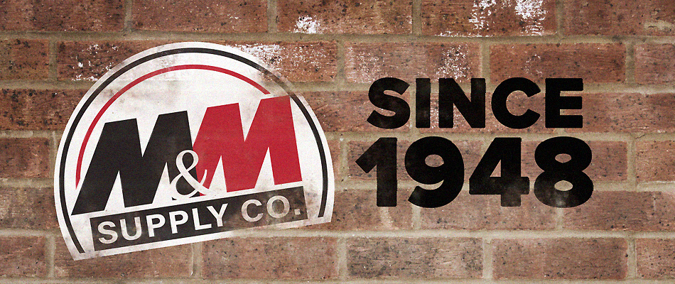 M&M Supply Co. Since 1948